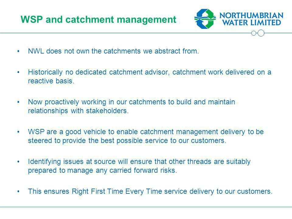 WSP and catchment management NWL does not own the catchments we abstract from.