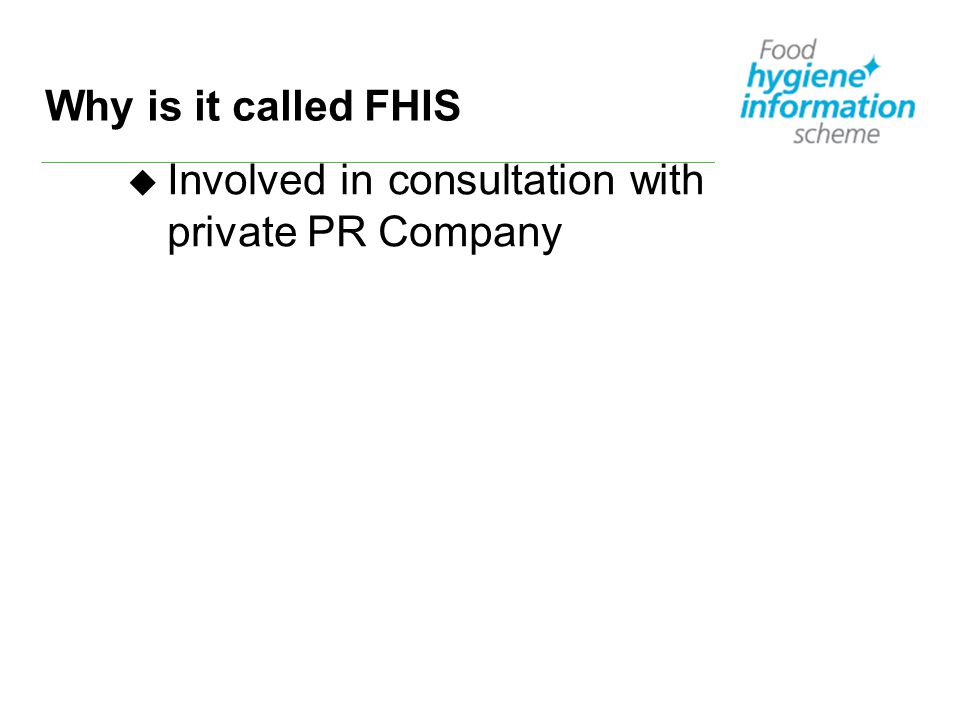 Why is it called FHIS u Involved in consultation with private PR Company