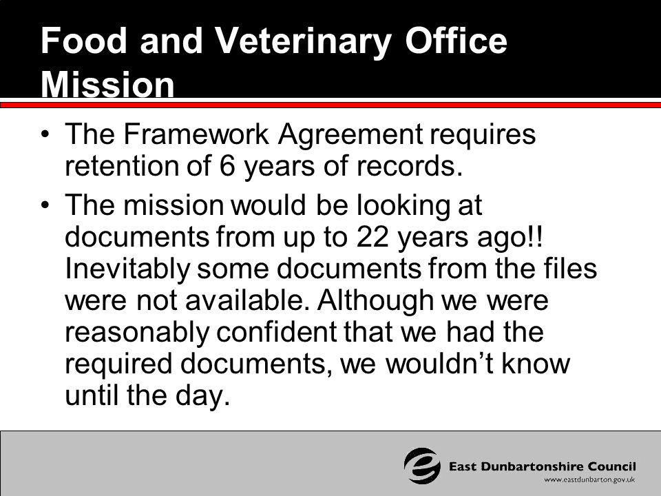 Food and Veterinary Office Mission The Framework Agreement requires retention of 6 years of records.
