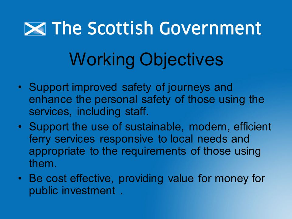 Working Objectives Support improved safety of journeys and enhance the personal safety of those using the services, including staff.