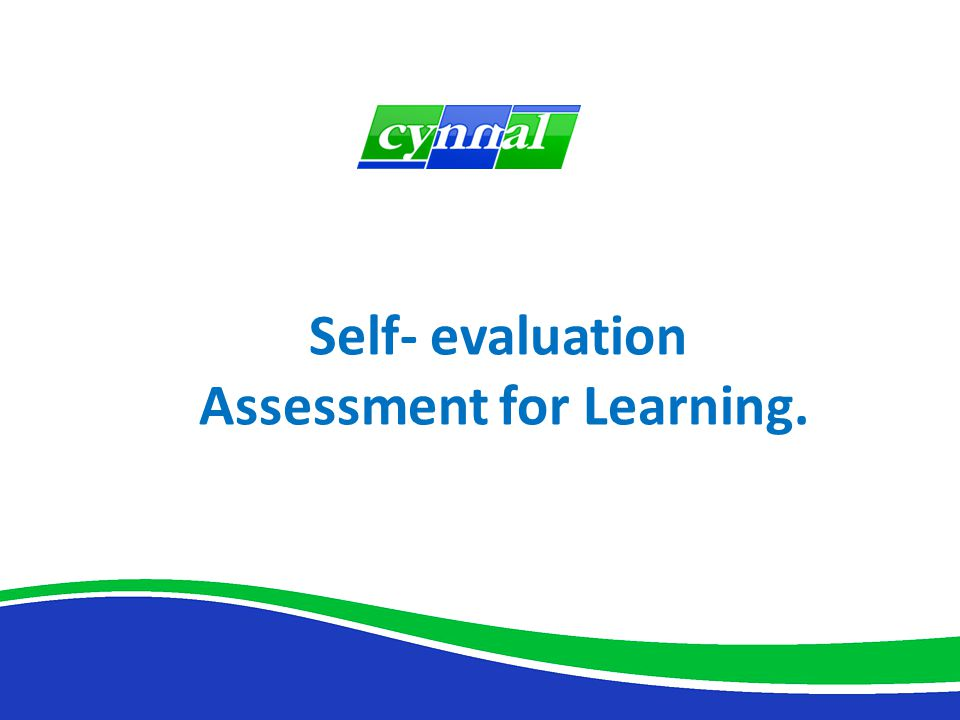 Self- evaluation Assessment for Learning.