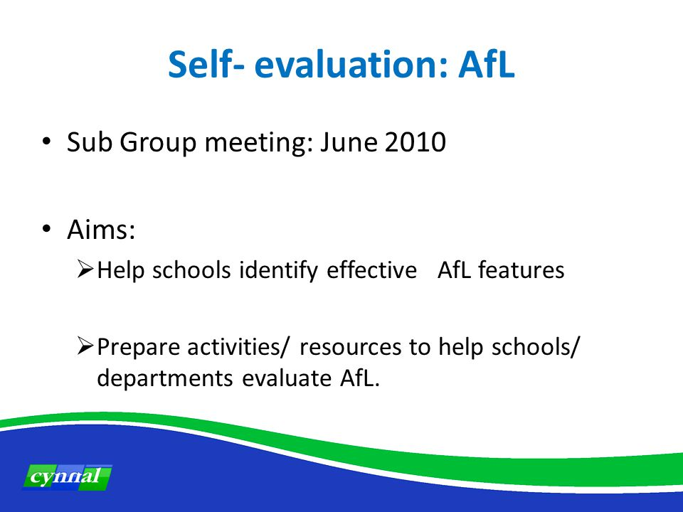Self- evaluation: AfL Assessment for Learning : Key features Group activity