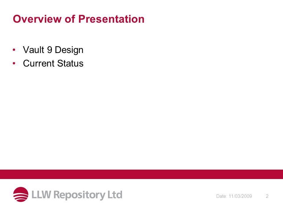 Date: 11/03/20092 Overview of Presentation Vault 9 Design Current Status