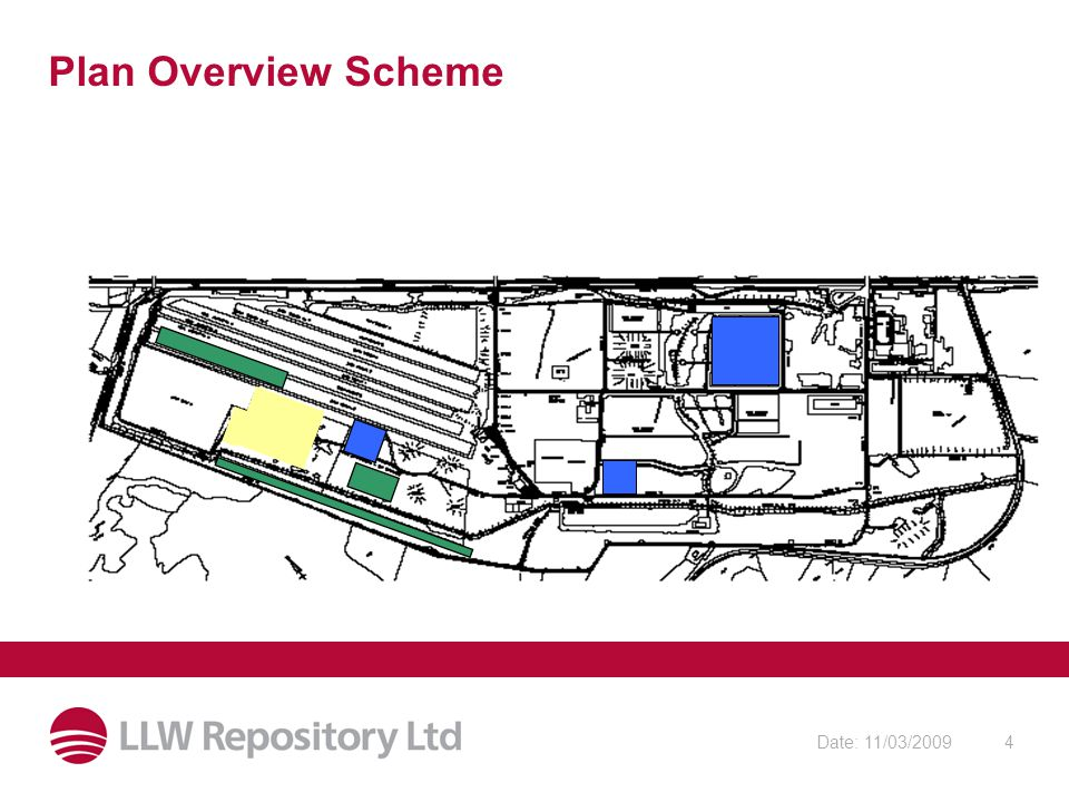 Date: 11/03/20094 Plan Overview Scheme ANDY – Can you insert the base site plan that you are using to show the new material facility plan – Showing the Current infrastructure