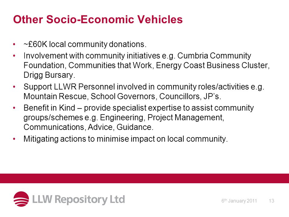 6 th January 201113 Other Socio-Economic Vehicles ~£60K local community donations.