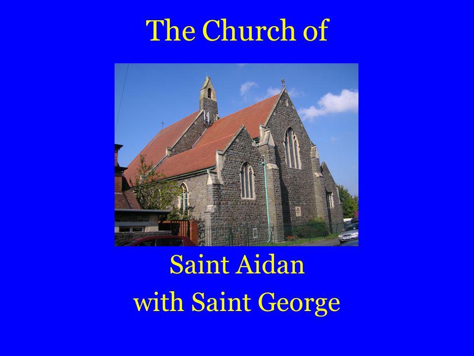 The Church of Saint Aidan with Saint George