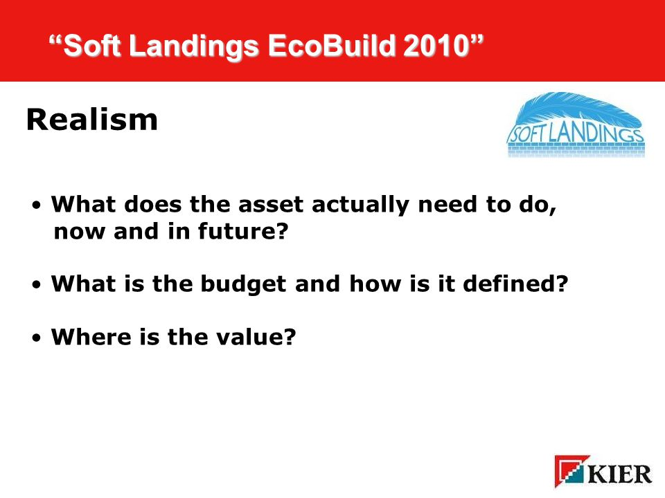Click to edit Master title style Soft Landings EcoBuild 2010 Soft Landings EcoBuild 2010 Resources Client briefing (getting it right) Business case appreciation Engaging with the stakeholders Training and education of delivery teams