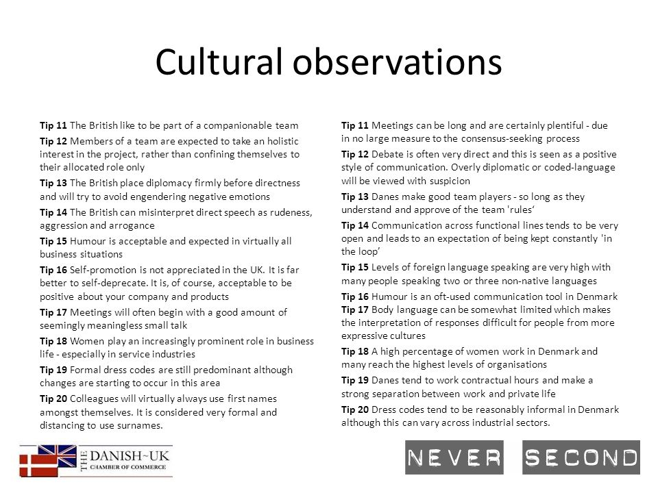 Cultural observations Tip 11 The British like to be part of a companionable team Tip 12 Members of a team are expected to take an holistic interest in