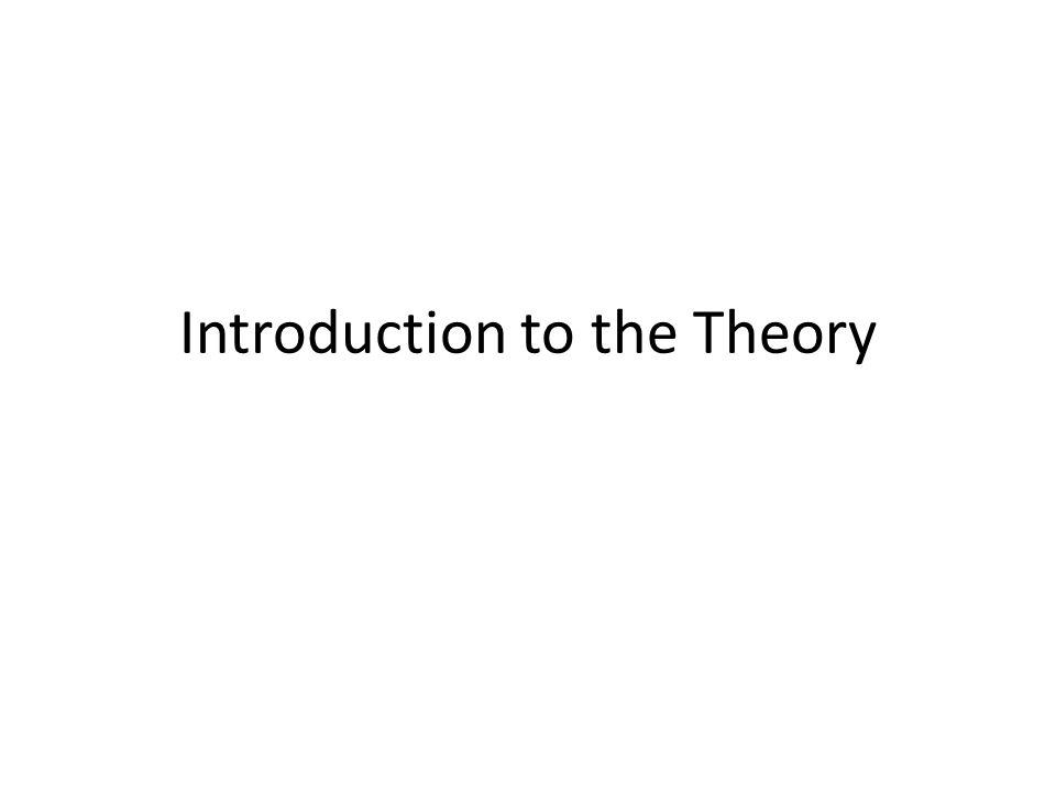 Introduction to the Theory