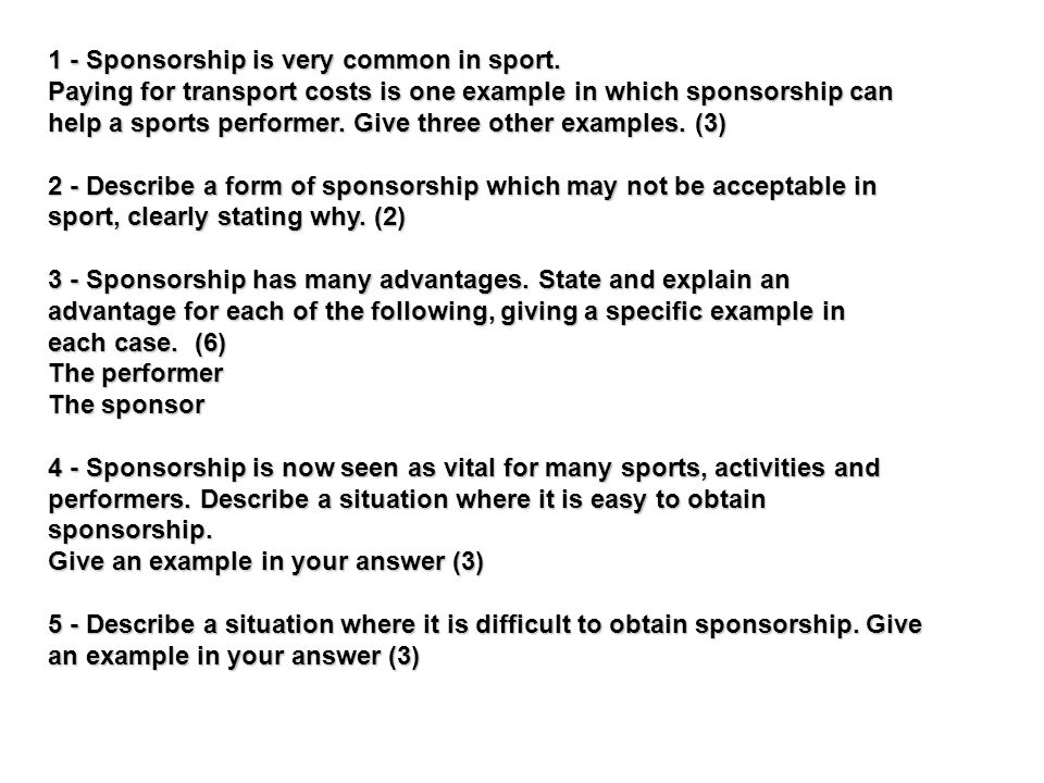 1 - Sponsorship is very common in sport.
