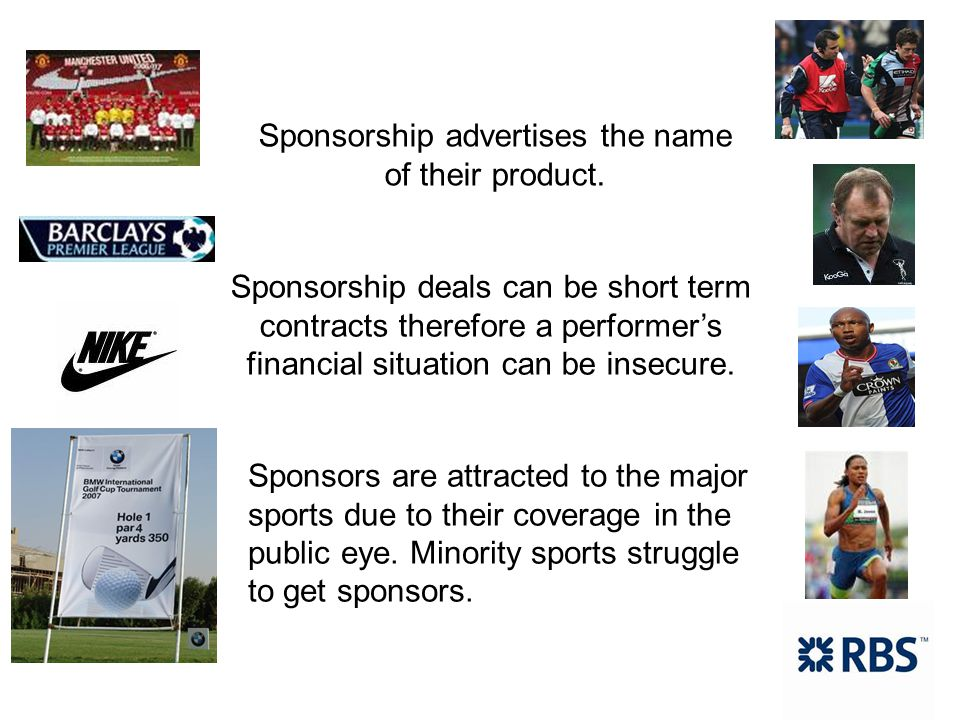 Sponsorship advertises the name of their product.