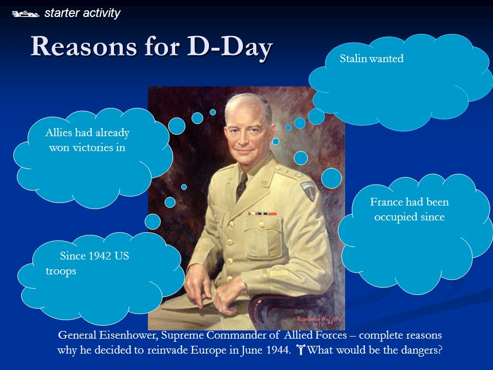 Reasons for D-Day General Eisenhower, Supreme Commander of Allied Forces – complete reasons why he decided to reinvade Europe in June 1944.