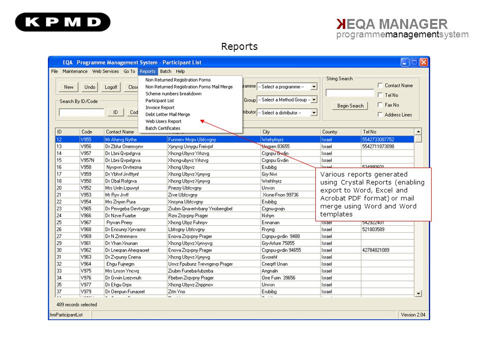 programmemanagementsystem Various reports generated using Crystal Reports (enabling export to Word, Excel and Acrobat PDF format) or mail merge using