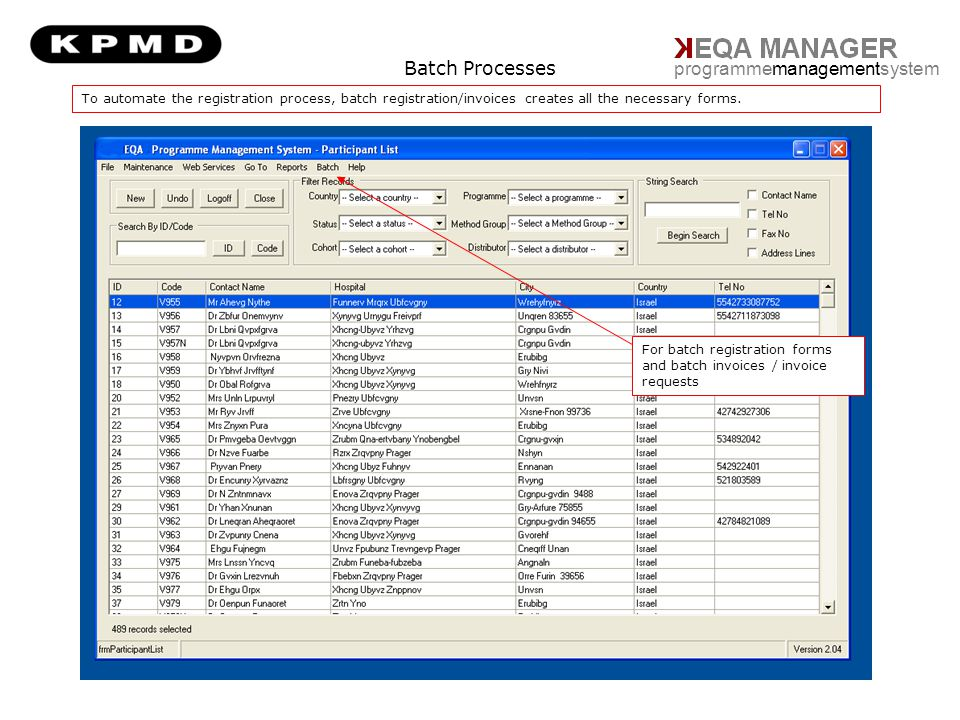 Batch Processes programmemanagementsystem For batch registration forms and batch invoices / invoice requests To automate the registration process, bat