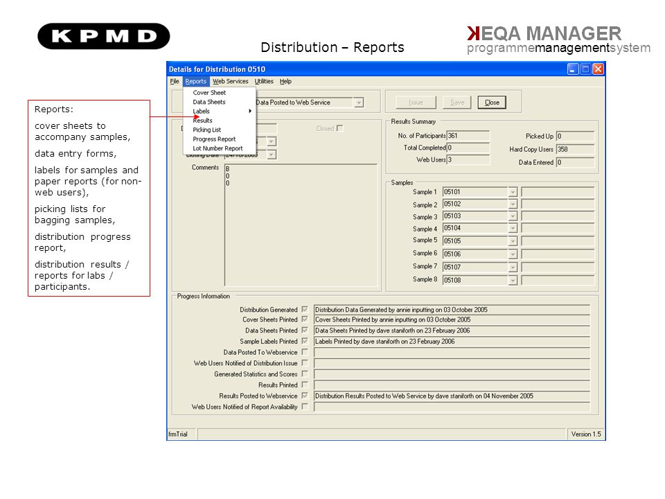 Distribution – Reports programmemanagementsystem Reports: cover sheets to accompany samples, data entry forms, labels for samples and paper reports (f