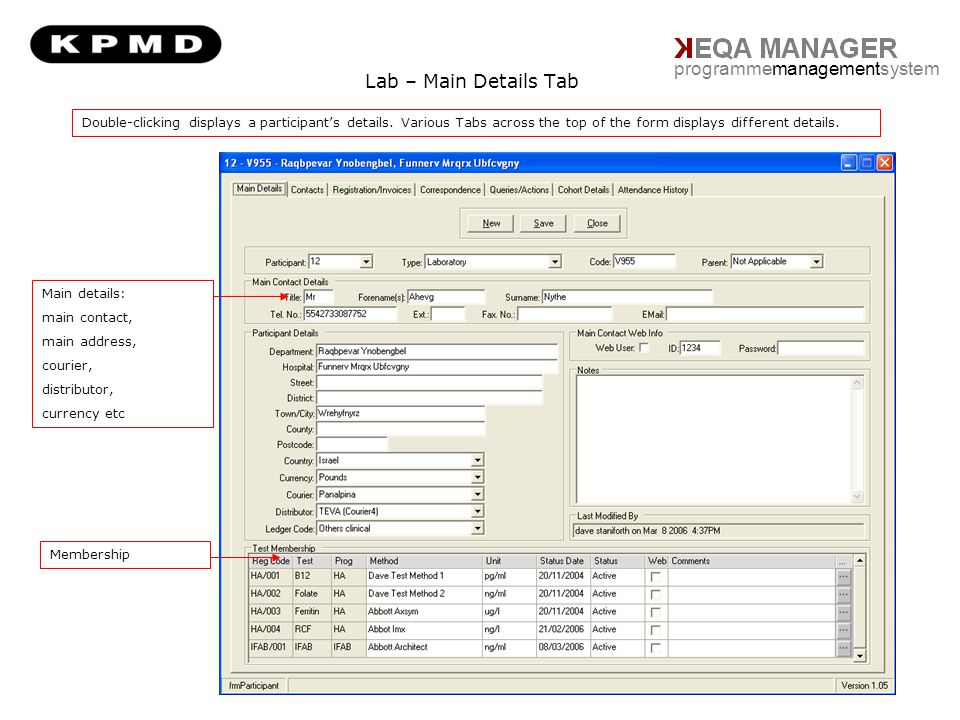 Lab – Main Details Tab programmemanagementsystem Main details: main contact, main address, courier, distributor, currency etc Membership Double-clicki