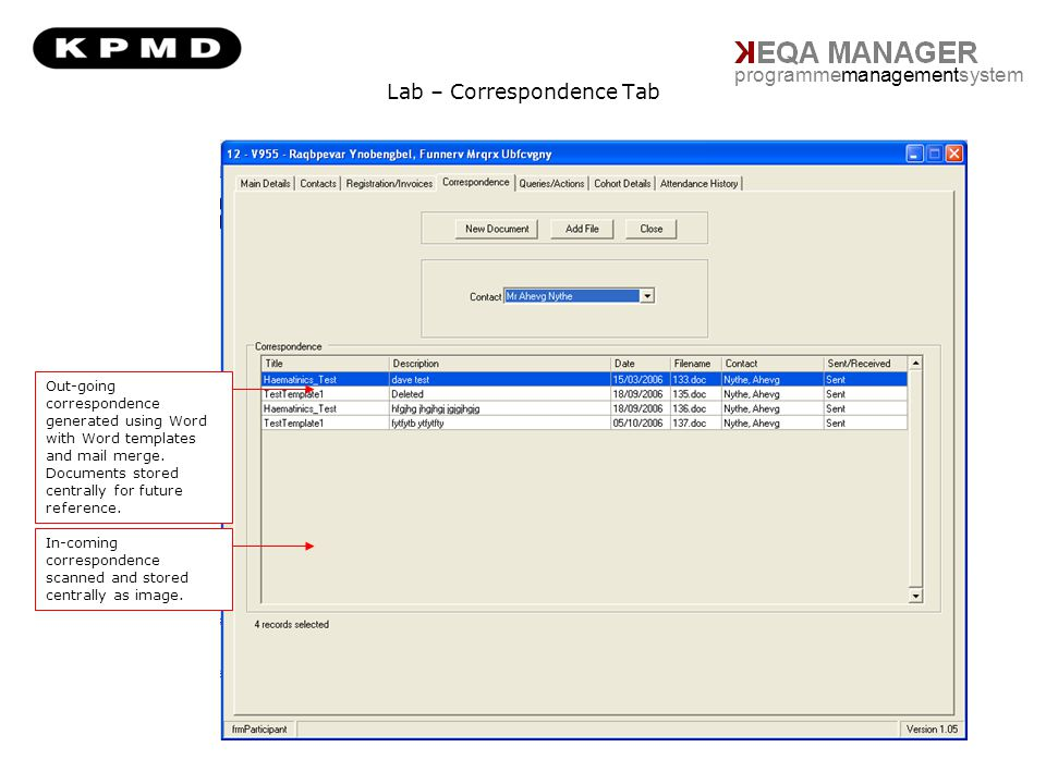 Lab – Correspondence Tab programmemanagementsystem Out-going correspondence generated using Word with Word templates and mail merge. Documents stored