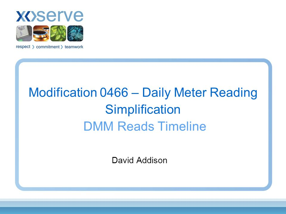 Modification 0466 – Daily Meter Reading Simplification DMM Reads Timeline David Addison