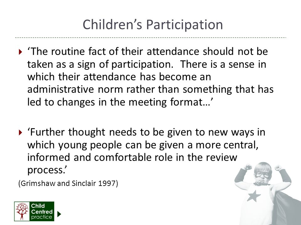 Children's Participation  'The routine fact of their attendance should not be taken as a sign of participation.