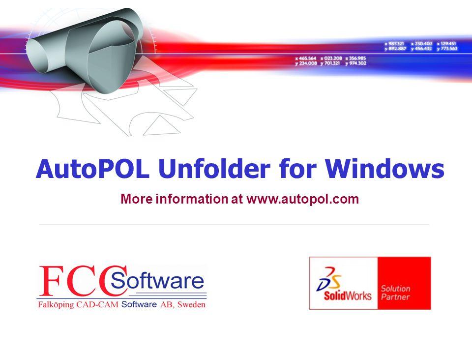 AutoPOL Unfolder for Windows More information at www.autopol.com