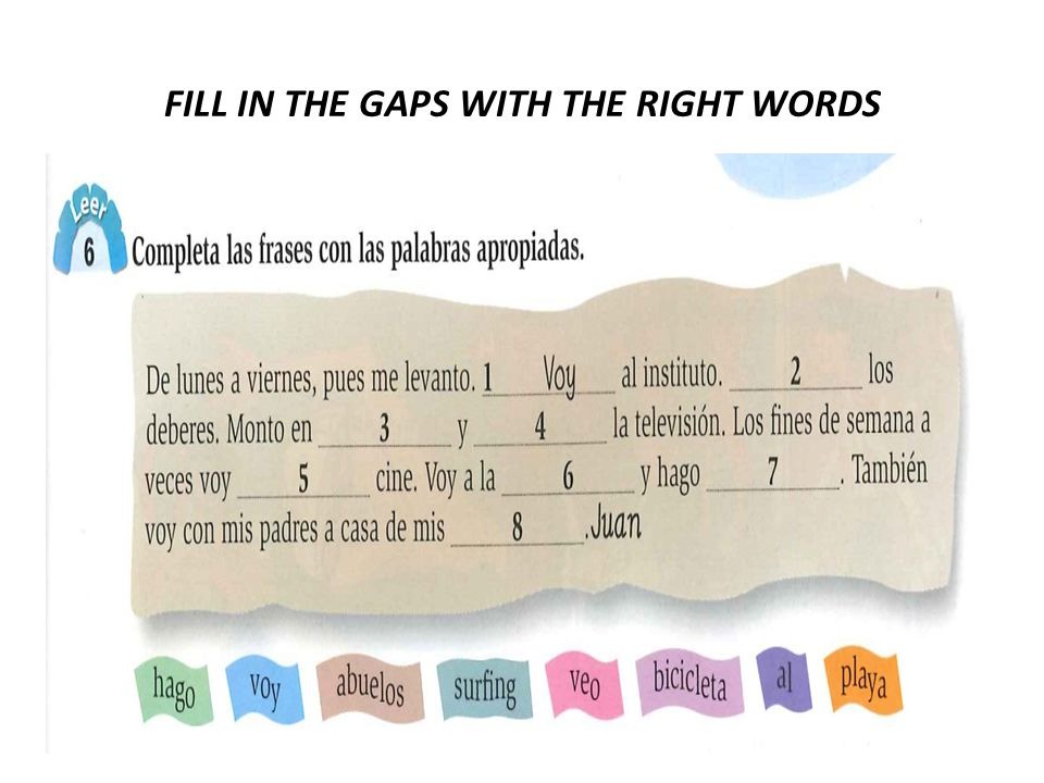 FILL IN THE GAPS WITH THE RIGHT WORDS
