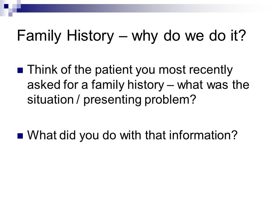 Family History – why do we do it.