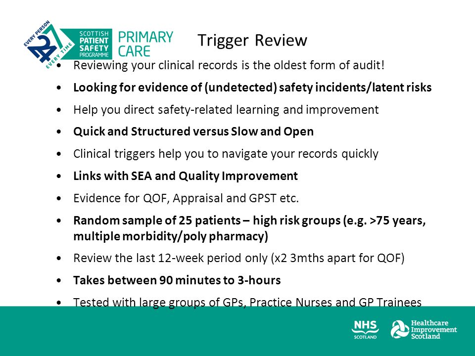 Trigger Review Reviewing your clinical records is the oldest form of audit.