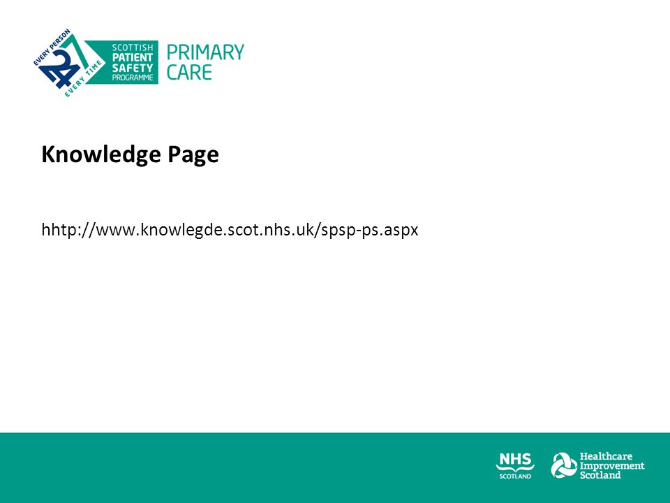Knowledge Page hhtp://www.knowlegde.scot.nhs.uk/spsp-ps.aspx