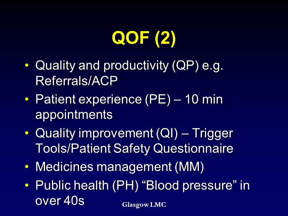 QOF (2) Quality and productivity (QP) e.g. Referrals/ACPQuality and productivity (QP) e.g.
