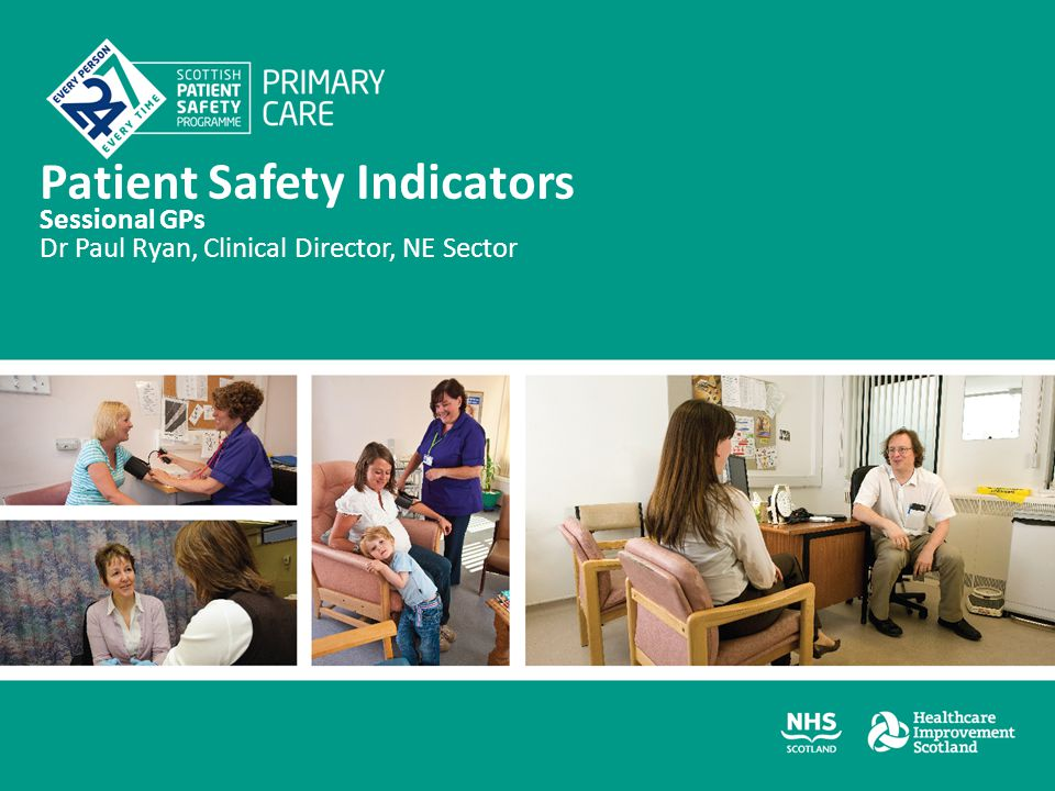 Patient Safety Indicators Sessional GPs Dr Paul Ryan, Clinical Director, NE Sector