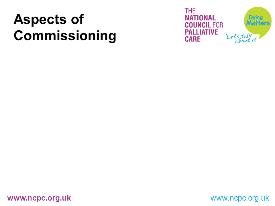 www.ncpc.org.uk Aspects of Commissioning www.ncpc.org.uk