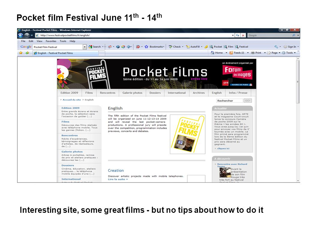 Pocket film Festival June 11 th - 14 th Interesting site, some great films - but no tips about how to do it