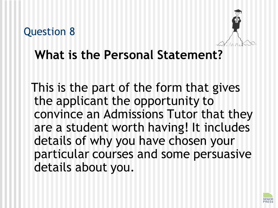 Question 8 What is the Personal Statement.