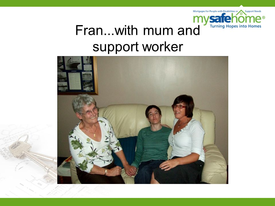 Fran...with mum and support worker