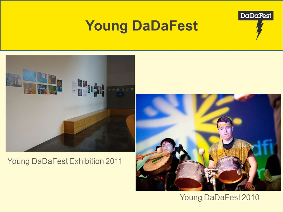 Young DaDaFest 2010 Young DaDaFest Exhibition 2011 Young DaDaFest