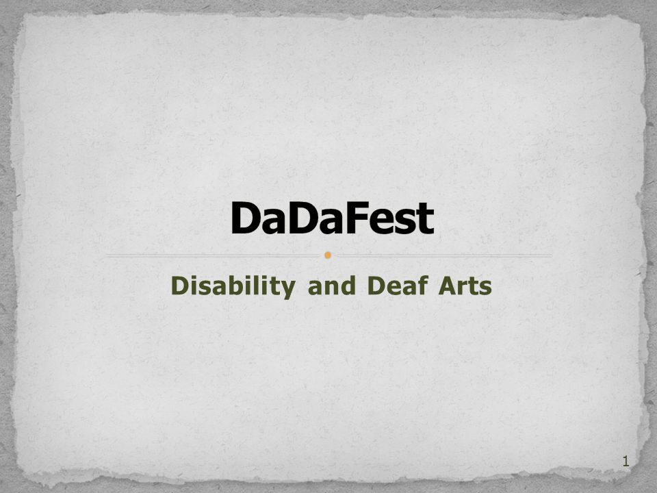Disability and Deaf Arts 1