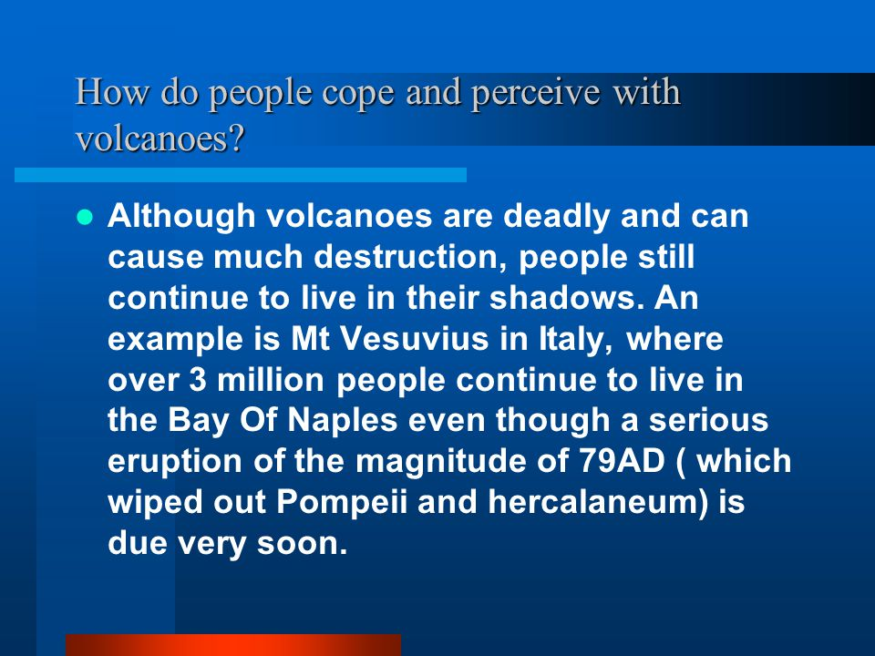 How do people cope and perceive with volcanoes.