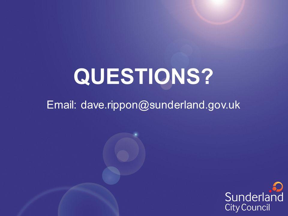QUESTIONS Email: dave.rippon@sunderland.gov.uk
