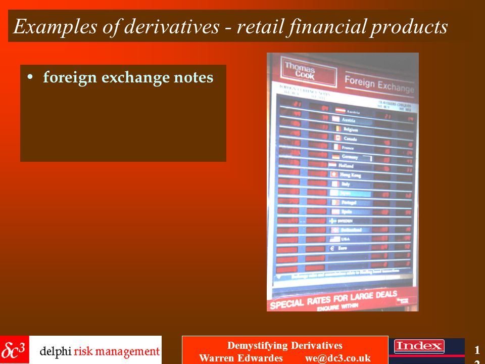 Demystifying Derivatives Warren Edwardes we@dc3.co.uk 11 Examples of derivatives - shares.
