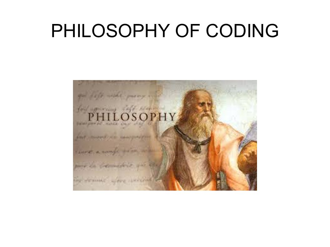 PHILOSOPHY OF CODING