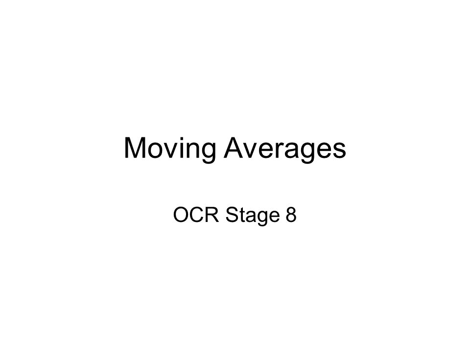 Moving Averages OCR Stage 8