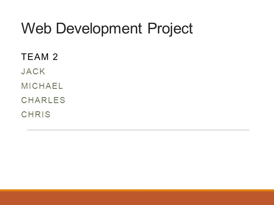Web Development Project TEAM 2 JACK MICHAEL CHARLES CHRIS