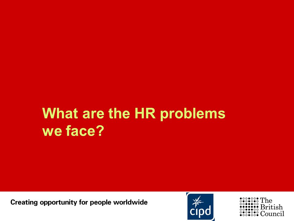 What are the HR problems we face?