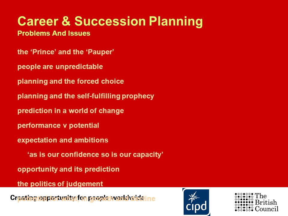 Career & Succession Planning Problems And Issues the 'Prince' and the 'Pauper' people are unpredictable planning and the forced choice planning and th