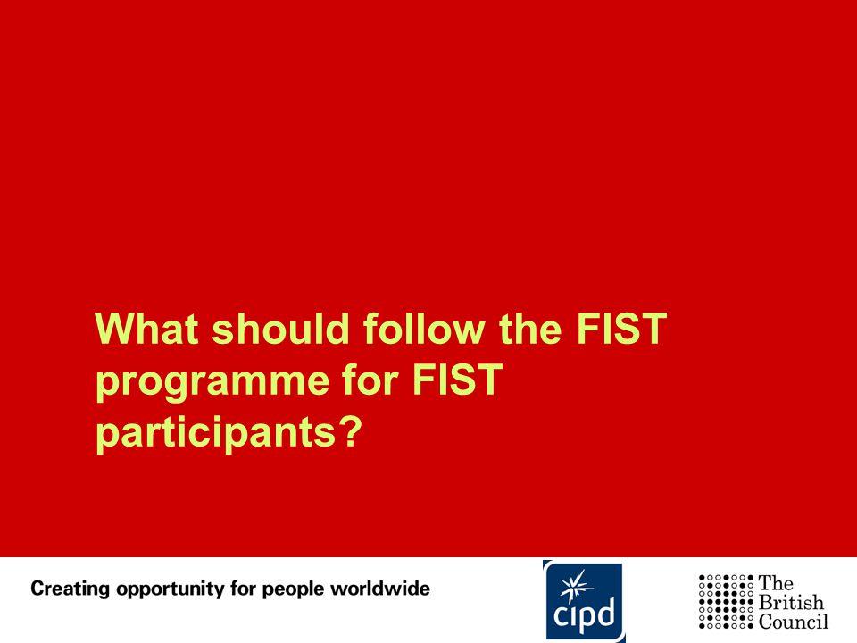 What should follow the FIST programme for FIST participants?