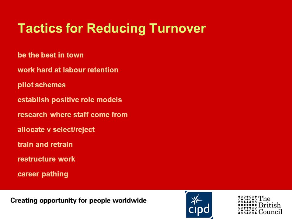 Tactics for Reducing Turnover be the best in town work hard at labour retention pilot schemes establish positive role models research where staff come