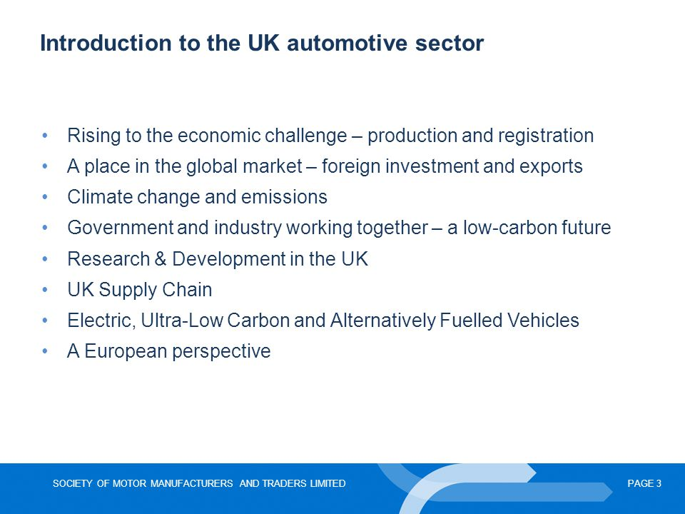 SOCIETY OF MOTOR MANUFACTURERS AND TRADERS LIMITEDPAGE 4 UK Automotive rising to the challenge April year to date manufacturing volumes for cars and engines strong, CVs weaker.