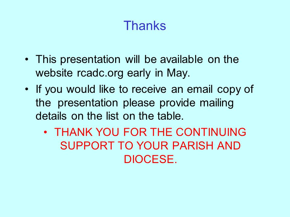 Thanks This presentation will be available on the website rcadc.org early in May.