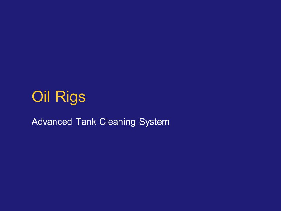 Oil Rigs Advanced Tank Cleaning System
