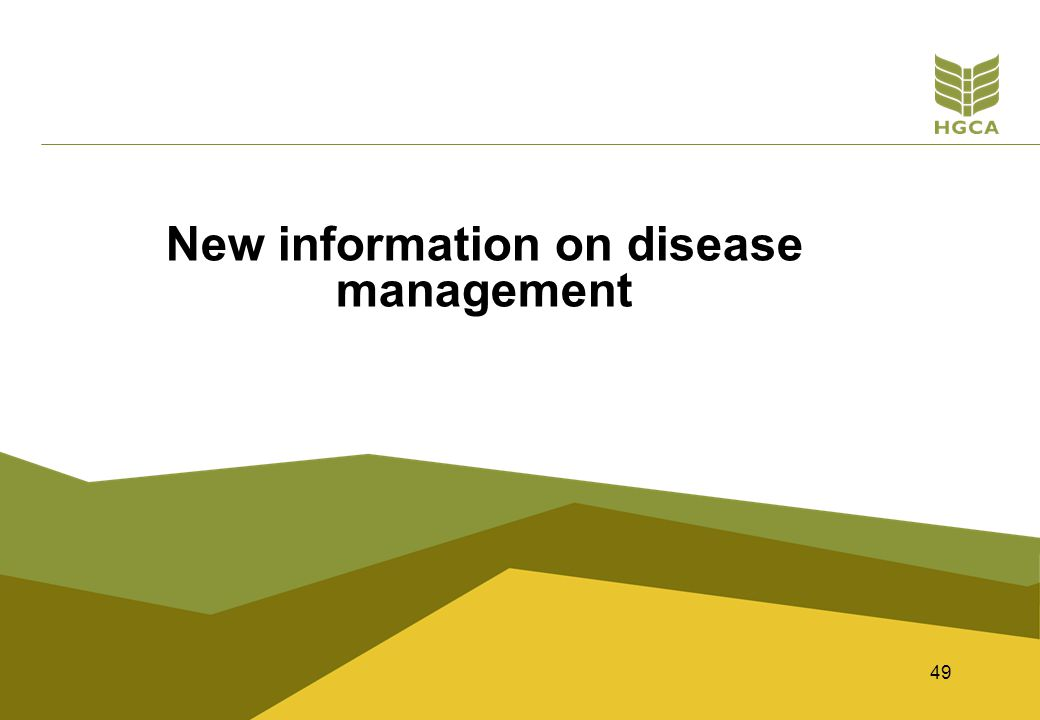 49 New information on disease management
